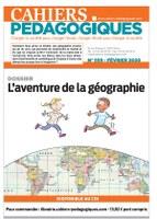 Les Cahiers pédagogiques n° 559 : l'aventure de la géographie